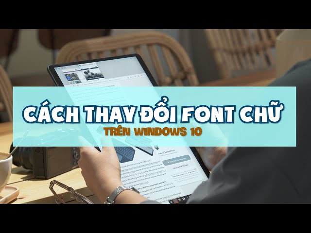 Cách thay đổi FONT chữ trên Windows 10