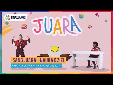 SANG JUARA - Naura & Zizi - Official Song of Asian Para Games 2018