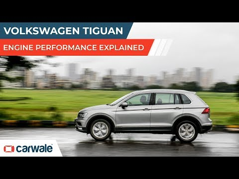 Volkswagen Tiguan | Engine Performance Explained | CarWale