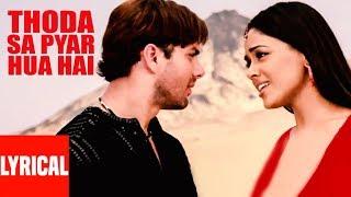 Thoda Sa Pyar Hua Hai Lyrical Video | Maine Dil Tujhko Diya