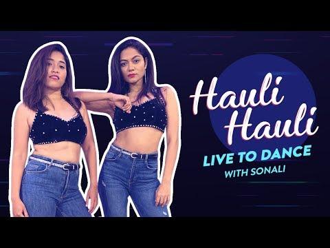 HAULI HAULI | De De Pyaar De - Ajay Devgn | Tabu | Rakul | Dance Cover | LiveToDance with Sonali