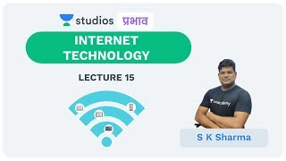L15: Internet Technology (Part - 2) I Science & Technology (UPSC CSE - Hindi) I S K Sharma