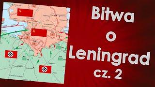 """Bitwa o Leningrad cz. 2 """"Blokada"""""""