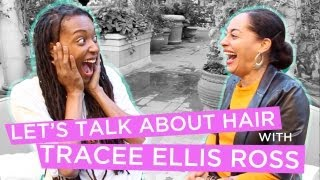 Let's talk hair with Tracee Ellis Ross!