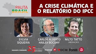 #aovivo | A crise climática e o relatório do IPCC | Pauta Brasil