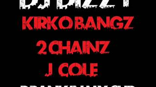 Kirko Bangz Ft 2 Chainz & J.Cole - Drank In My Cup (DJ Dizzy Remix)
