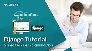 Django Tutorial | Django Web Development With Python | Django Training and Certification | Edureka
