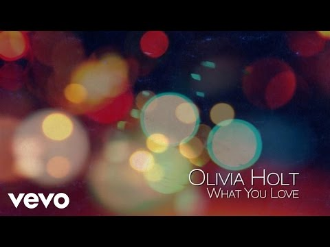 Olivia Holt - What You Love (Audio Only)