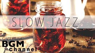 Slow Piano Jazz Mix - Relaxing Jazz Music For Study, Work - Background Cafe Music