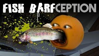 Annoying Orange - Fish Barfception! #Shocktober