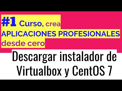 imagen de  # 1 download VirtualBox and CentOS 7 | Course, create professional applications from scratch