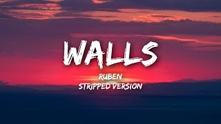 Ruben   Walls (Lyrics  Stripped)