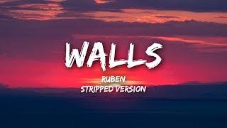 Ruben   Walls (Lyrics  Stripped)