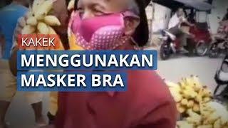 Viral Video Seorang Kakek Mengenakan Masker dari Bra