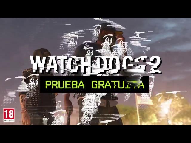 Watch Dogs 2 - Tráiler Prueba Gratuita Xbox One