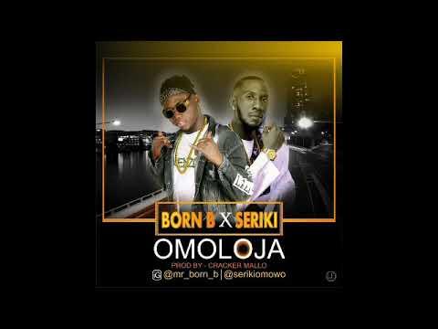 Born b x Seriki (Omoloja Audio)