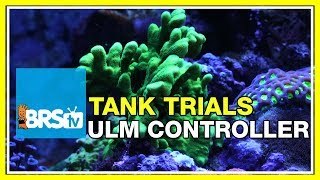 Are Aquarium Controllers Necessary for ULM Aquariums?  - BRStv Tank Trials Ep12