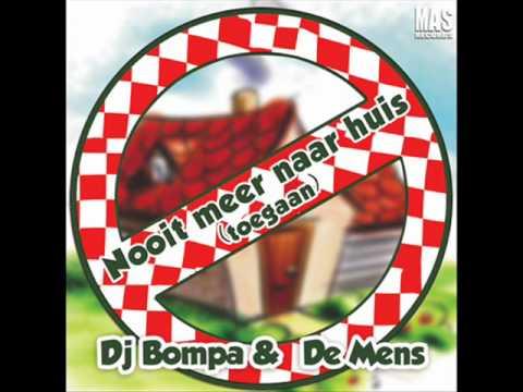 Dj Bompa & De Mens - Nooit meer naar huis toegaan