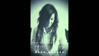Nadia Boumerdassi - Raho Mkader راهو  مقدر