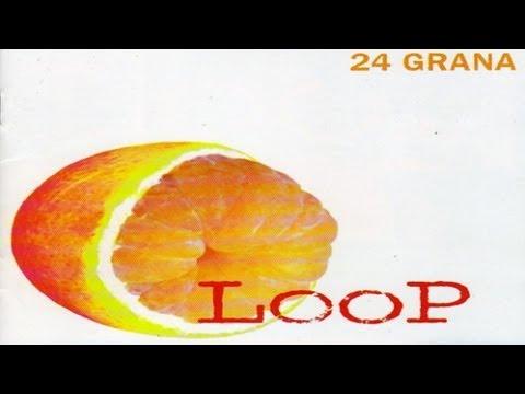 24 Grana - Loop