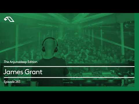 The Anjunadeep Edition 283 with James Grant (5 Hour Extended Mix)