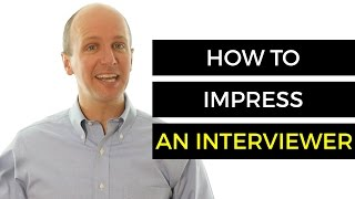 Interview Tips - How To Impress An Interviewer