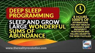 8 Hour Deep Sleep Programming   Sleep And Grow Large Sums of Wonderful Abundance
