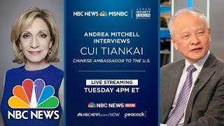 Live: Andrea Mitchell Interviews China's Ambassador To U.S. | NBC News