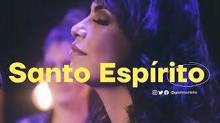 Gézi Monteiro | Santo Espírito (Holy Spirit)