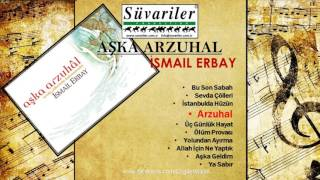 İSMAİL ERBAY - ARZUHAL