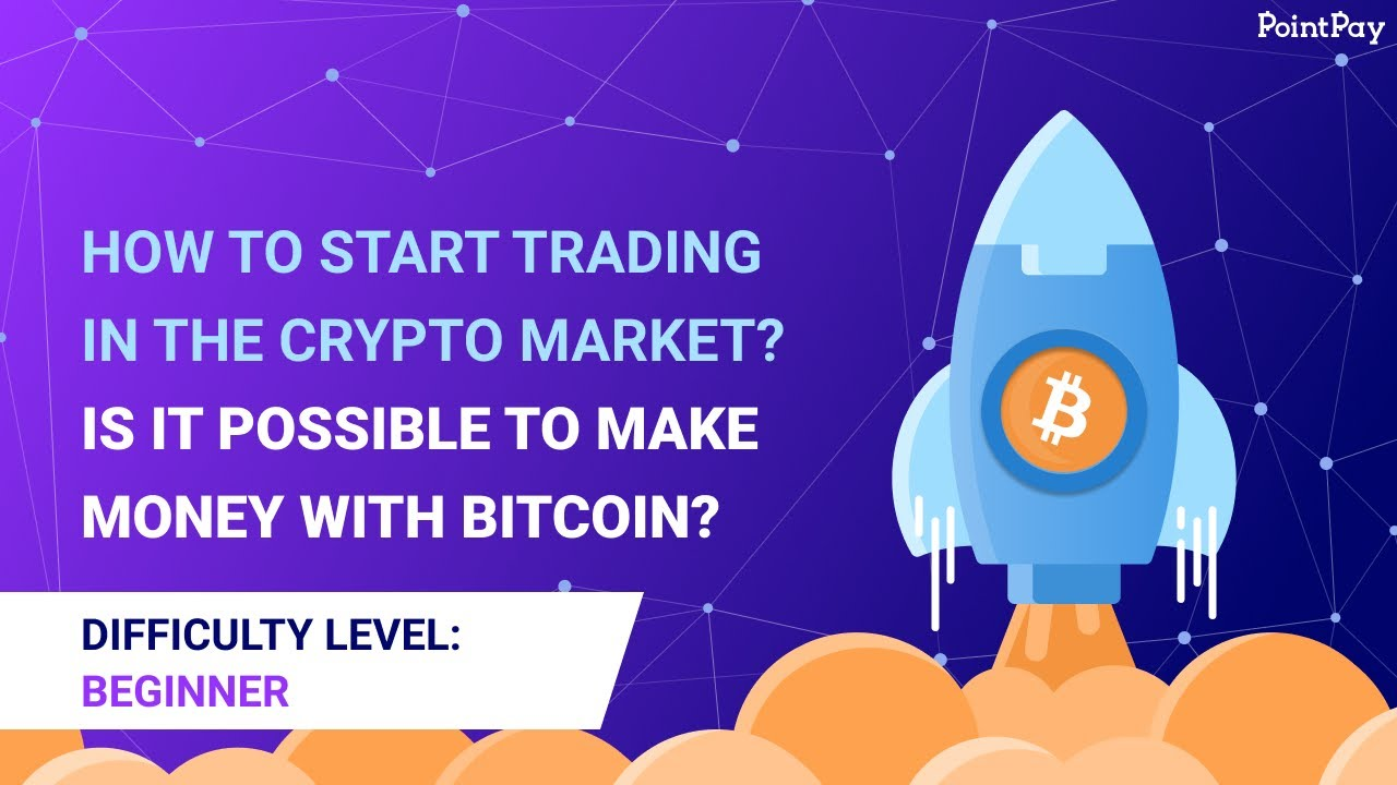 How to start trading in the crypto market?