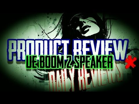 UE Boom 2 Speaker Review | Daily Reviews