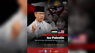 Perutusan Khas Mengenai Isu Palestin oleh YAB Perdana Menteri Malaysia