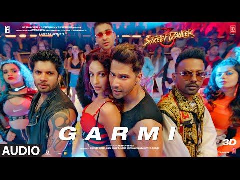 Full Audio: Garmi   Street Dancer 3D   Varun D, Nora F, Shraddha K, Badshah, Neha K   Remo D