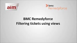 BMC Remedyforce - Filtering tickets using views