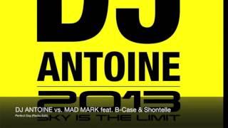 DJ Antoine vs Mad Mark feat  B Case & Shontelle   Perfect Day Radio Edit
