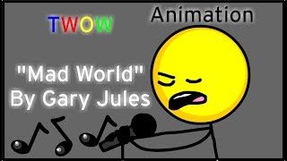 "TWOW ""Mad World"" By Gary Jules (Animation)"