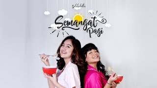 Salshabilla Ft Amel Carla - Semangat Pagi (Official Music Video)