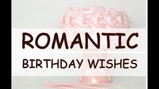 Romantic Birthday wishes & Messages – Cute and Sweetest for Boyfriend and Girlfriend - Him/Her