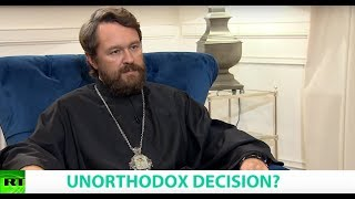 UNORTHODOX DECISION? Ft. Metropolitan Hilarion of Volokolamsk, Chairman Moscow Patriarchate ER Dpt