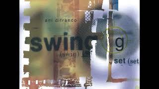 06 ◦ Ani DiFranco - Swing Radio Set  (Demo Length Version)