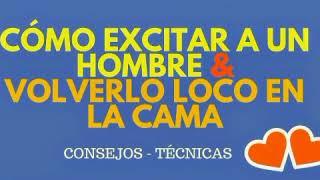 !TIPS PARA EXITAR A LOS HOMBRES AL MÁXIMO¡!camasutra¡