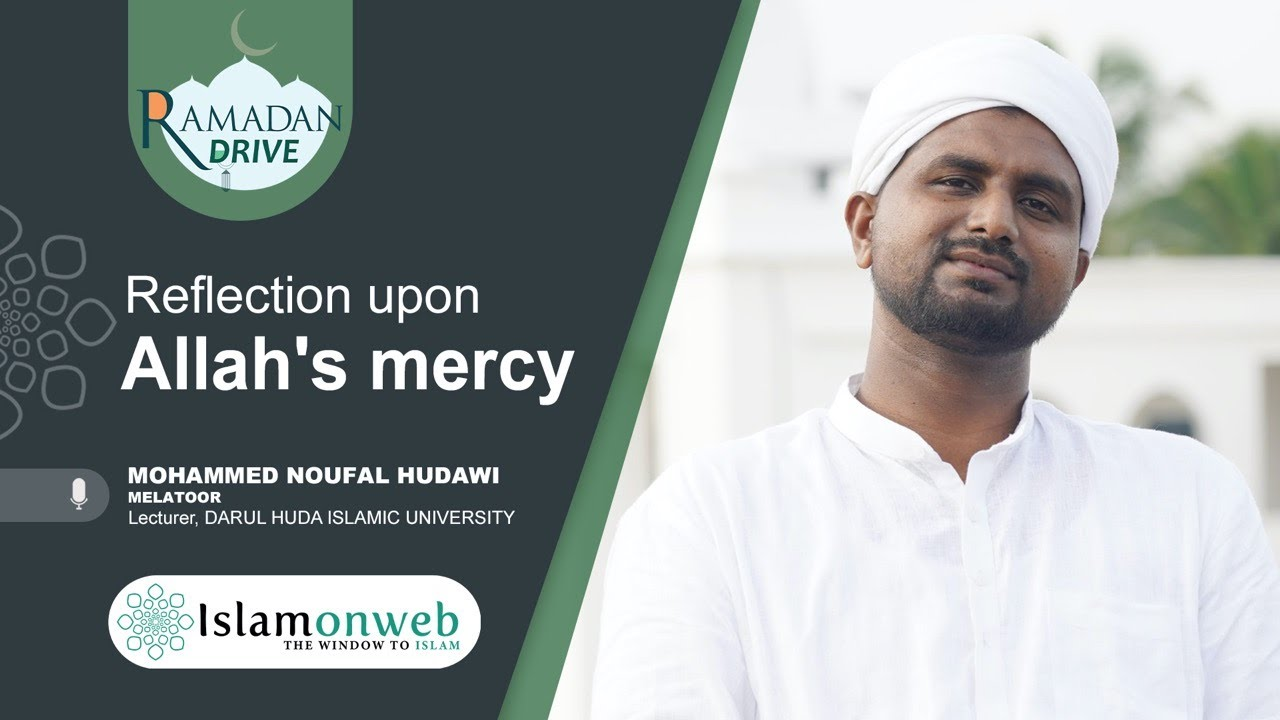 Reflection upon Allah's Mercy | Mohammed Noufal Hudawi | Ramadan Drive Day 09