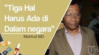 Mahfud MD Menerangkan 3 Hal yang Harus Ada di Negara, namun Ada 1 Hal yang Bisa Buat Rakyat Nyaman