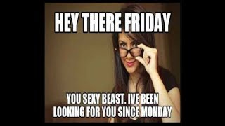 Enjoy Your Weekend With These Funny Friday Memes   Funny Friday Memes Compilation - 1