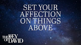 Set your Affections on things Above