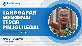 Tanggapan Kepala OJK Solo Perihal Pinjaman Online Ilegal yang Melakukan Teror pada Nasabahnya