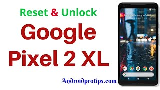 How to Reset & Unlock Google Pixel 2 XL