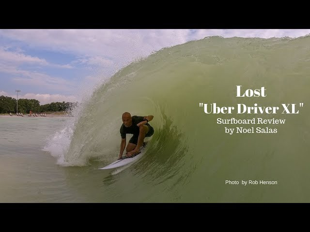 "Lost ""Uber Driver XL"" Surfboard Review by Noel Salas Ep.87"