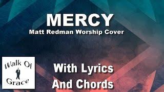 Mercy - Matt Redman Worship Song with Lyrics and Chrods